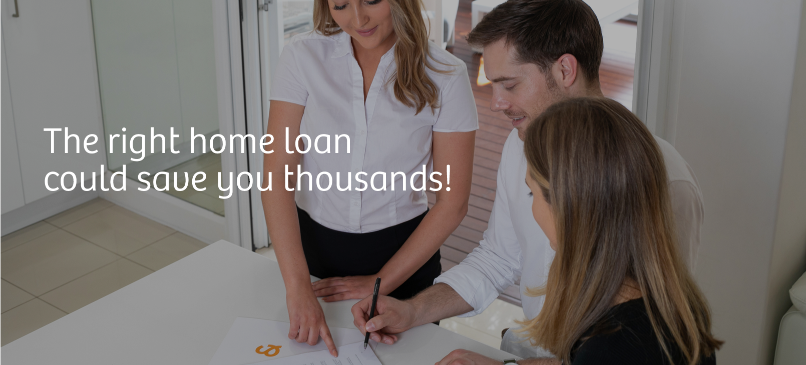 The right home loan could save you thousands!